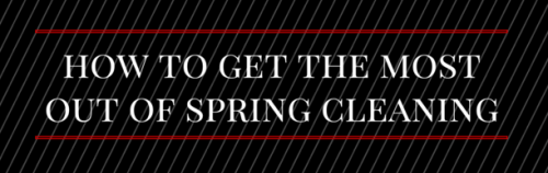 how to get the mostout of spring cleaning - emma banner